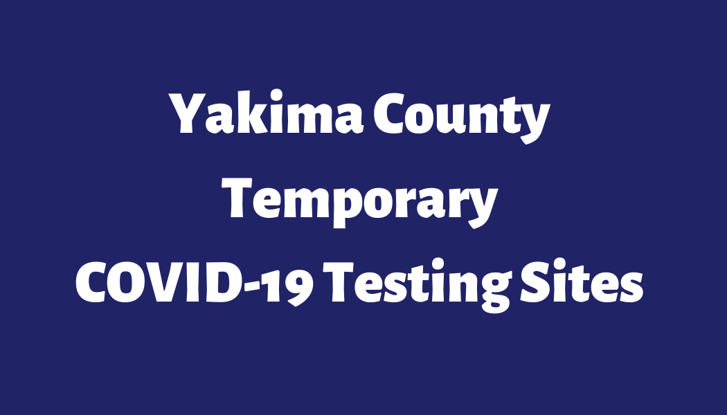 Yakima County Temporary Testing Sites